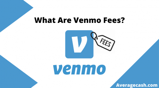What Are Venmo Fees, July 2021