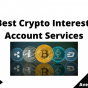 Best Crypto Interest Account Services, June 2021