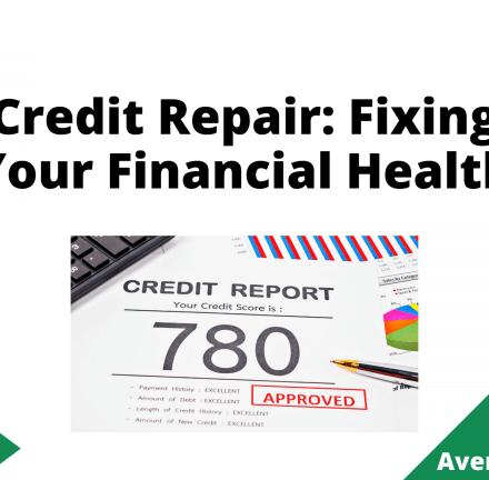 Credit Repair Fixing Your Financial Health, June 2021