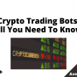Crypto Trading Bots All You Need To Know, June 2021