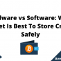 Hardware vs Software What Wallet Is Best To Store Crypto Safely, June 2021