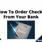 How To Order Checks From Your Bank, June 2021