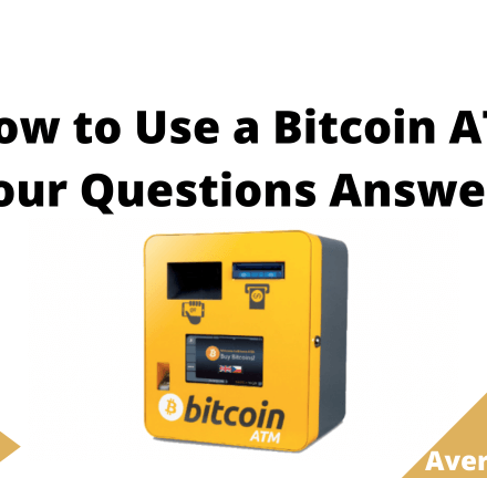 How to Use a Bitcoin ATM Your Questions Answered, June 2021