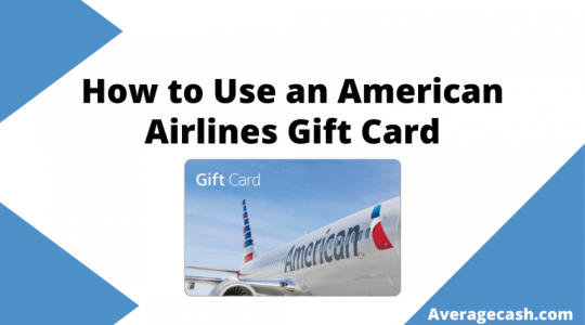 How to Use an American Airlines Gift Card, June 2021