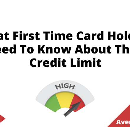What First Time Card Holders Need To Know About Their Credit Limit, June 2021