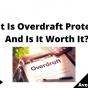 What Is Overdraft Protection And Is It Worth It, June 2021