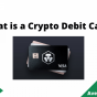 What is a Crypto Debit Card, June 2021