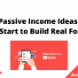 15 Passive Income Ideas You Can Start to Build Real Fortune, August 2021