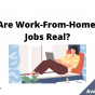 Are Work-From-Home Jobs Real, August 2021