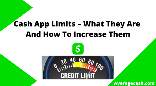 Cash App Limits – What They Are And How To Increase Them, July 2021