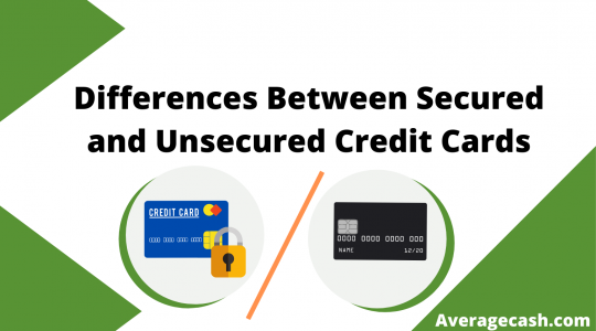 Differences Between Secured and Unsecured Credit Cards, August 2021