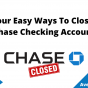 Four Easy Ways To Close Chase Checking Account, July 2021