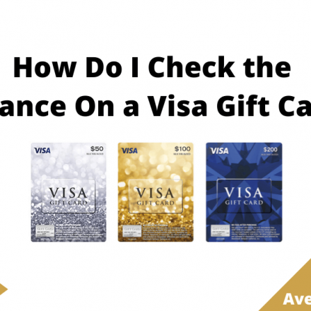 How Do I Check the Balance On a Visa Gift Card, August 2021
