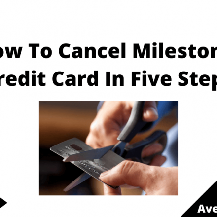 How To Cancel Milestone Credit Card In Five Steps, July 2021