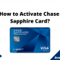How to Activate Chase Sapphire Card, June 2021