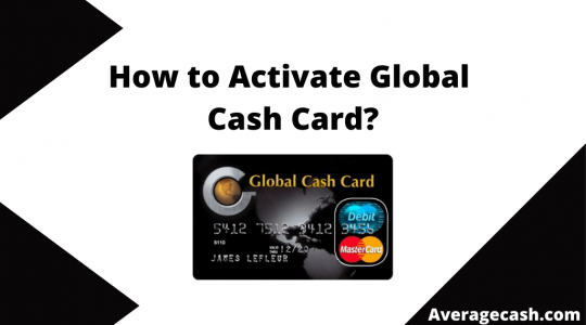 How to Activate Global Cash Card, June 2021