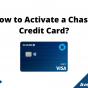 How to Activate a Chase Credit Card, August 2021