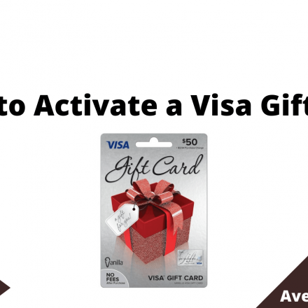 How to Activate a Visa Gift Card, August 2021
