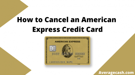 How to Cancel an American Express Credit Card, August 2021