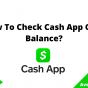 How to Check Cash App Card Balance, August 2021