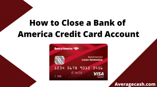 How to Close a Bank of America Credit Card Account, August 2021
