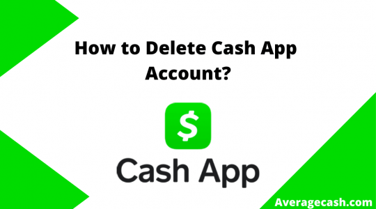 How to Delete Cash App Account, July 2021