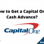 How to Get a Capital One Cash Advance, August 2021