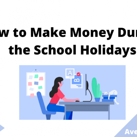 How to Make Money During the School Holidays, July 2021