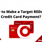 How to Make a Target REDcard Credit Card Payment, July 2021