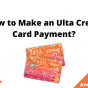 How to Make an Ulta Credit Card Payment, August 2021