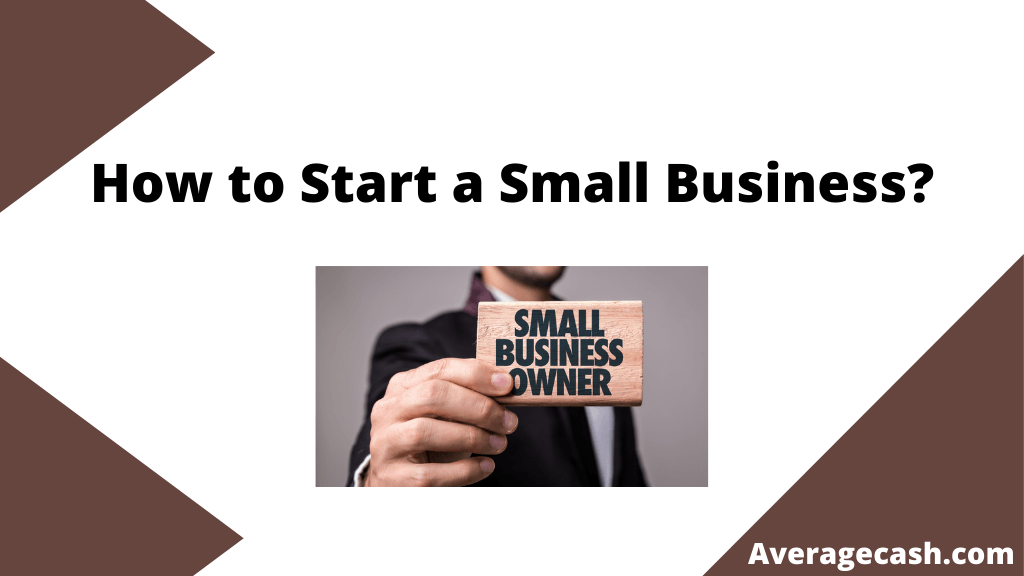 How to Start a Small Business, July 2021