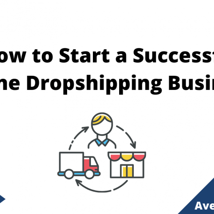 How to Start a Successful Online Dropshipping Business, August 2021