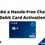 Make a Hassle-Free Chase Debit Card Activation, August 2021