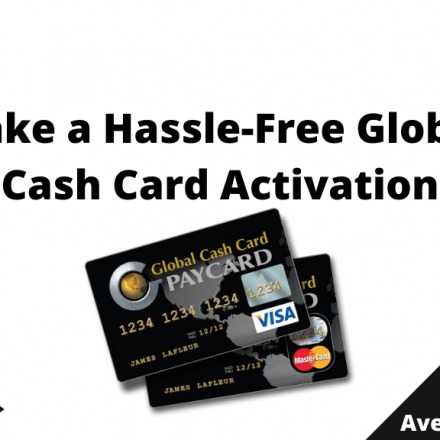 Make a Hassle-Free Global Cash Card Activation, August 2021