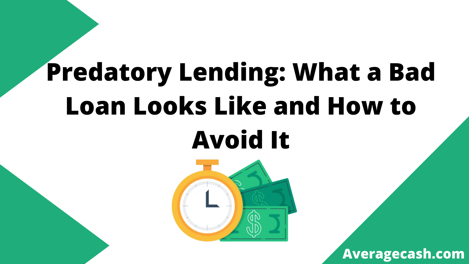 Predatory Lending What a Bad Loan Looks Like and How to Avoid It, August 2021