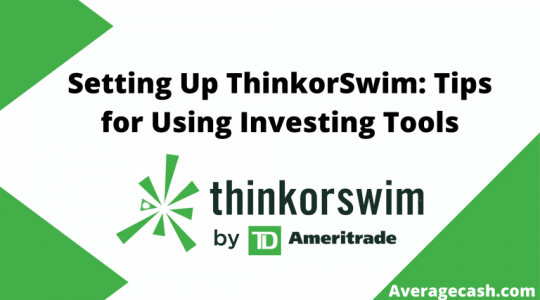Setting Up ThinkorSwim Tips for Using Investing Tools, June 2021