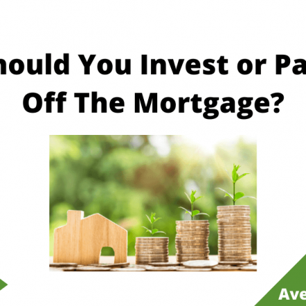 Should You Invest or Pay Off The Mortgage, August 2021