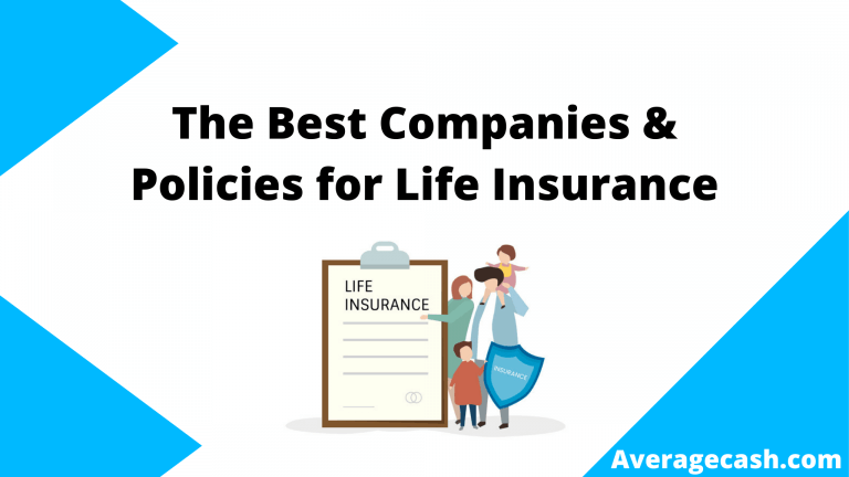 The Best Companies & Policies for Life Insurance, June 2021