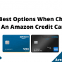 The Best Options When Choosing An Amazon Credit Card, June 2021