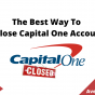 The Best Way To Close Capital One Account, August 2021