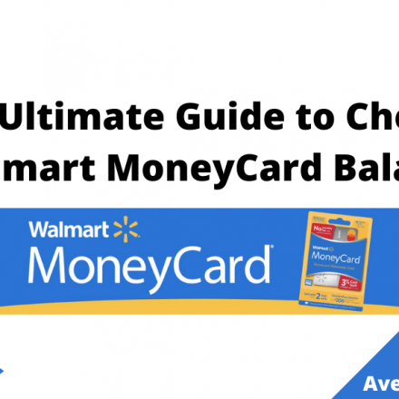 The Ultimate Guide to Check a Walmart MoneyCard Balance, August 2021