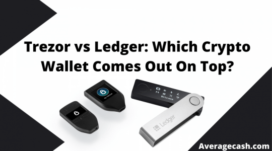 Trezor vs Ledger Which Crypto Wallet Comes Out On Top, August 2021