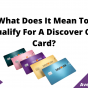 What Does It Mean To Prequalify For A Discover Credit Card, August 2021