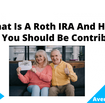 What Is A Roth IRA And How Much You Should Be Contributing, June 2021