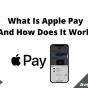 What Is Apple Pay And How Does It Work, August 2021