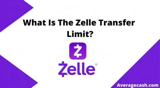 What Is The Zelle Transfer Limit, July 2021